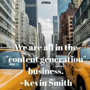 We are all in the -content generation- business.-Kevin Smith copy